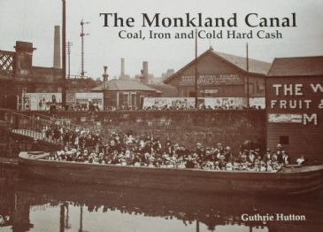 The Monkland Canal - Coal, Iron and Cold Hard Cash, by Guthrie Hutton